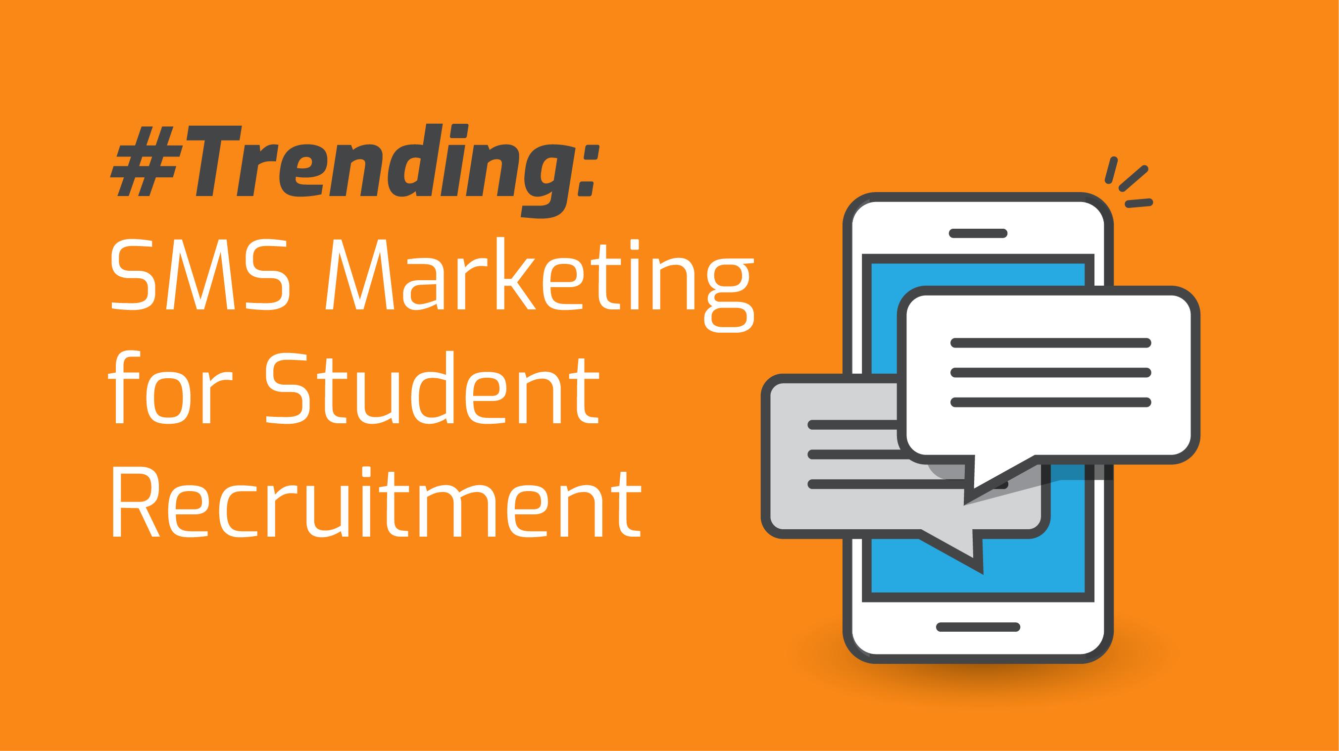 #Trending: SMS Marketing for Student Recruitment